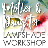Mother and Daughter Lampshade Workshop