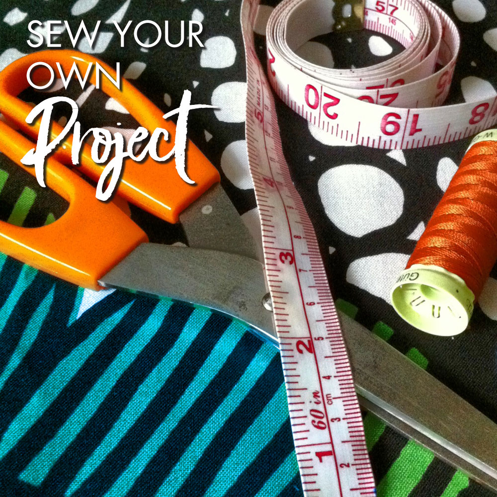 Sew Your Own Project - Evening Session